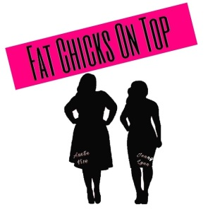 Podcast, Fat Chicks On Top